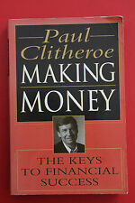 MAKING MONEY - THE KEYS TO FINANCIAL SUCCESS by Paul Clitheroe (Paperback, 1995)