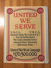 WWI United War Work Campaign Poster United We Serve 20x27.5 YMCA YWCA WW1 Vtg