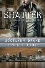 Shatter: By Drake, Jocelynn Elliott, Rinda