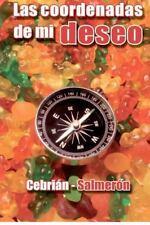 Las Coordenadas de Mi Deseo by Cebrián (2012, Paperback)