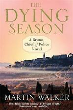 Walker, Martin, The Dying Season: Bruno, Chief of Police 8, Very Good Book