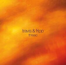 Robert Fripp, Travis & Fripp - Thread [New CD]
