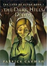The Land of Elyon: The Dark Hills Divide Bk. 1 by Patrick Carman (2005,...