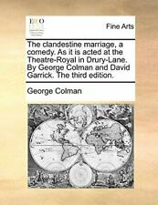 The clandestine marriage, a comedy. As it is ac. Colman, Geo.#