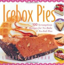 Icebox Pies: 100 Scrumptious Recipes for No-Bake N