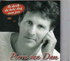 Pierre van Dam-Ik Denk De Hele Dag Aan Jou cd single