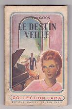 Le destin veille, Henriette CATON  Fama 1949