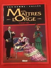 LES MAÎTRES DE L'ORGE MARGRIT 1886 GLÉNAT VAN HAMME VALLÈS BD BANDE DESSINÉE