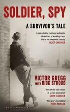 Soldier, Spy: A Survivor's Tale, Good Condition Book, Stroud, Rick, Gregg, Victo