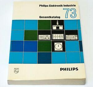 Philips Elektronik Gesamtkatalog Catalog 1973 mit Preis- und Typenverzeichnis