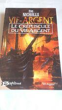 Stan Nicholls - Vif-Argent, Tome 3 : Le crépuscule du Vif-Argent - Bragelonne