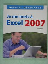 Spécial Débutants - Je me mets à Excel 2007 - Henri LILEN