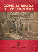 Martin - Come si ripara il televisore - Il Rostro Milano 1956 - prima edizione