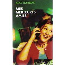 Mes meilleures amies.Alice HOFFMAN.Piment J002