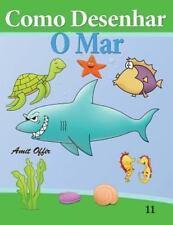 Como Desenhar: o Mar : Livros Infantis by amit offir (2013, Paperback)