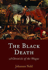 NEW The Black Death: A Chronicle of the Plague by Johannes Nohl