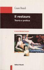 Il restauro. Teoria e pratica di Cesare Brandi Editori Riuniti 1999