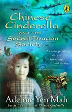 Chinese Cinderella and the Secret Dragon Society: By the Author of Chinese Cind