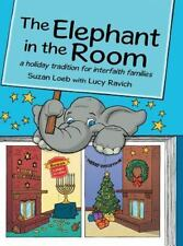 The Elephant in the Room : A Holiday Tradition for Interfaith Families by...
