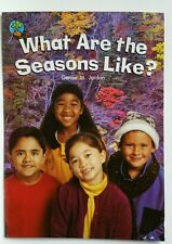 What Are the Seasons Like? Grade K Rigby On Our Way to English Big Book
