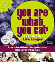 You Are What You Eat: Live Well, Live Longer, Norris, Carina, Like New, Paperbac