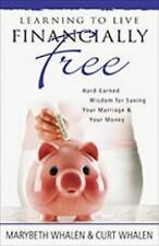 (New) Learning to Live Financially Free Hard-Earned Wisdom 4 Saving UR Marriage