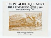 Union Pacific Equipment List & Renumbering-June 1, 1885 by Ehernberger (SIGNED)