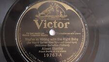 Aileen Stanley - 78rpm single 10-inch – Victor V.E. #19767 You're In Wrong With