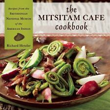 The Mitsitam Cafe Cookbook: Recipes from the Smithsonian National Museum of the