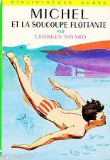 MICHEL et la soucoupe flottante // Georges BAYARD // Bibliothèque Verte / n° 230