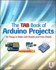 The TAB Book of Arduino Projects: 36 Things to Make with Shields and Protoshield
