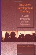Instructor Development Training Manual: A guide for security and law enforcement