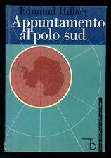 HILLARY EDMUND APPUNTAMENTO AL POLO SUD IL TIMONE DE AGOSTINI 1962 I° EDIZ.