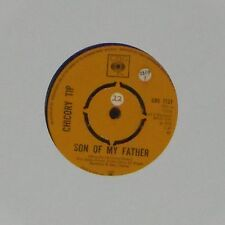 """CHICORY TIP 'SON OF MY FATHER' UK 7"""" SINGLE"""