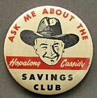 "vintage orig. HOPALONG CASSIDY SAVINGS CLUB large 3"" celluloid pinback button *"