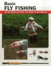 Basic Fly Fishing: All the Skills and Gear You Need to Get Started (How To