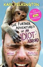 The Further Adventures of an Idiot Abroad by Pilkington, Karl | Paperback Book |