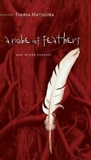 A ROBE OF FEATHERS: AND OTHER STORIES By Thersa Matsuura **BRAND NEW**