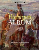 Washington Album : A Pictorial History of the Nation's Capital