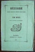 MARQUIS DE LA PIOCHE : NEZIADE, poème héroico comico burlesque sur un nez. Baye