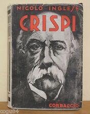 Nicolò Inglese - Crispi - 1^edizione Corbaccio 1936 - Biografie