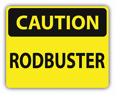 "Caution Rodbuster Sign Warning Car Bumper Sticker Decal 5"" x 4"""