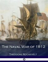 Naval War of 1812, Paperback by Roosevelt, Theodore, Brand New, Free shipping...
