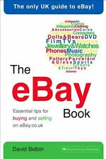 The eBay Book: Essential tips for buying and selling on eBay.co.uk,David Belbin