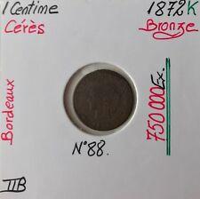 1 CENTIME CERES - 1872K - Pièce de monnaie en Bronze - TTB