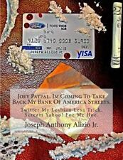Cocaine. 1967: Joey Paypal. Im Coming to Take Back My Bank of America Streets...