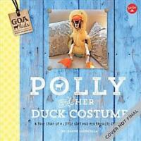 POLLY AND HER DUCK COSTUME - LAURICELLA, LEANNE/ HOWARTH, JILL (ILT) - NEW HARDC
