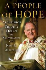 A People of Hope : Archbishop Timothy Dolan in Conversation with John L. Allen J