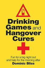 Very Good, Drinking Games and Hangover Cures: Fun for a big night out and help f