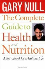 The Complete Guide to Health and Nutrition: A Sour